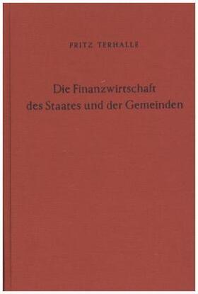 Terhalle | Die Finanzwirtschaft des Staates und der Gemeinden. | Buch | sack.de