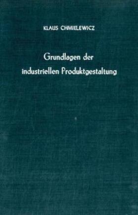 Chmielewicz   Grundlagen der industriellen Produktgestaltung.   Buch   sack.de