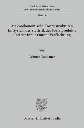 Neubauer   Makroökonomische Kostenstrukturen im System der Statistik des Sozialprodukts und der Input-Output-Verflechtung.   Buch   sack.de