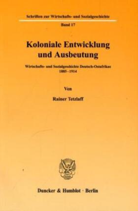 Tetzlaff | Koloniale Entwicklung und Ausbeutung. | Buch | Sack Fachmedien