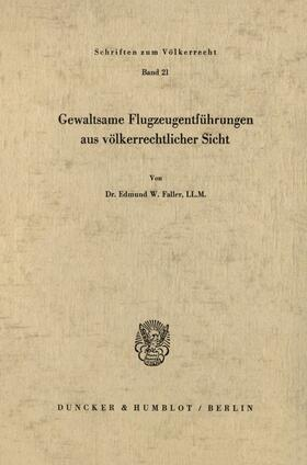 Faller   Gewaltsame Flugzeugentführungen aus völkerrechtlicher Sicht.   Buch   sack.de