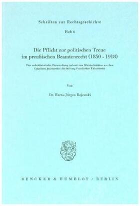 Rejewski | Die Pflicht zur politischen Treue im preußischen Beamtenrecht (1850 - 1918). | Buch | sack.de
