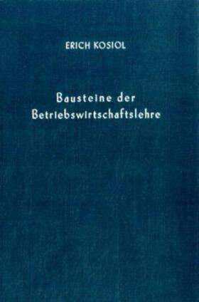 Kosiol | Bausteine der Betriebswirtschaftslehre. | Buch | sack.de