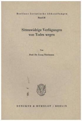 Thielmann | Sittenwidrige Verfügungen von Todes wegen. | Buch | sack.de