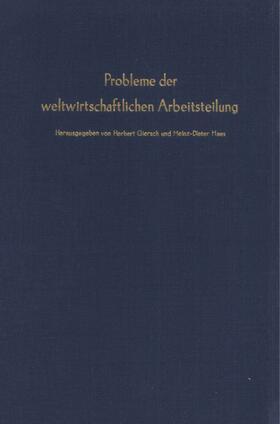 Giersch / Haas   Probleme der weltwirtschaftlichen Arbeitsteilung.   Buch   sack.de