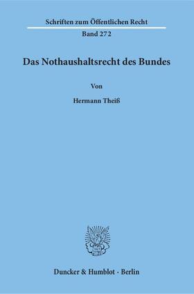 Theiß | Das Nothaushaltsrecht des Bundes. | Buch | sack.de