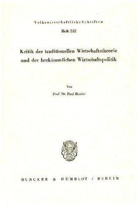 Binder | Kritik der traditionellen Wirtschaftstheorie und der herkömmlichen Wirtschaftspolitik. | Buch | sack.de