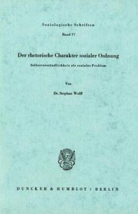 Wolff | Der rhetorische Charakter sozialer Ordnung. | Buch | sack.de