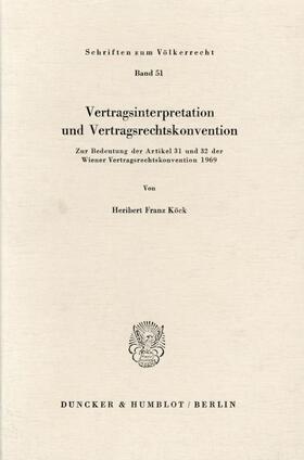 Köck | Vertragsinterpretation und Vertragsrechtskonvention. | Buch | sack.de