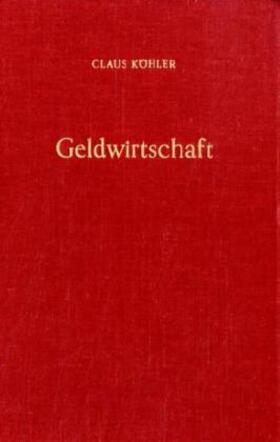 Köhler | Geldwirtschaft. | Buch | sack.de