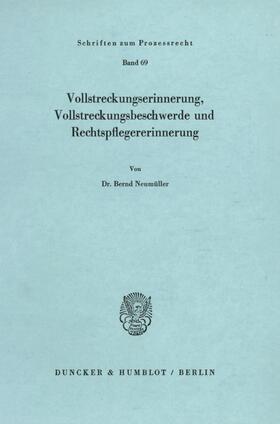 Neumüller | Vollstreckungserinnerung, Vollstreckungsbeschwerde und Rechtspflegererinnerung. | Buch | sack.de