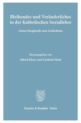 Klose / Merk | Bleibendes und Veränderliches in der Katholischen Soziallehre. | Buch | Sack Fachmedien