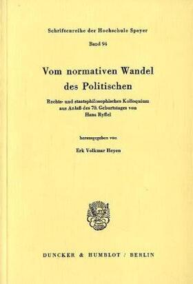 Heyen   Vom normativen Wandel des Politischen.   Buch   sack.de