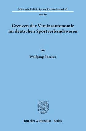 Baecker   Grenzen der Vereinsautonomie im deutschen Sportverbandswesen.   Buch   sack.de