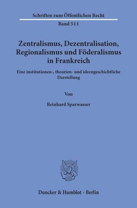 Sparwasser | Zentralismus, Dezentralisation, Regionalismus und Föderalismus in Frankreich. | Buch | sack.de