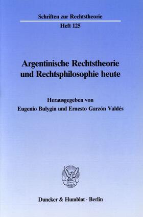 Bulygin / Garzón Valdés | Argentinische Rechtstheorie und Rechtsphilosophie heute. | Buch | sack.de