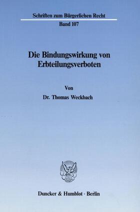 Weckbach | Die Bindungswirkung von Erbteilungsverboten. | Buch | sack.de