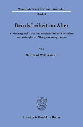 Waltermann | Berufsfreiheit im Alter. | Buch | sack.de