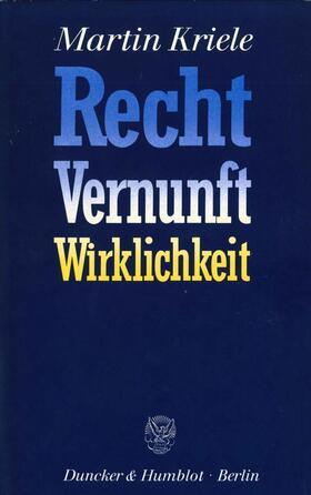 Kriele   Recht, Vernunft, Wirklichkeit   Buch   sack.de