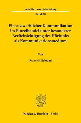 Hillebrand | Einsatz werblicher Kommunikation im Einzelhandel unter besonderer Berücksichtigung des Hörfunks als Kommunikationsmedium. | Buch | sack.de