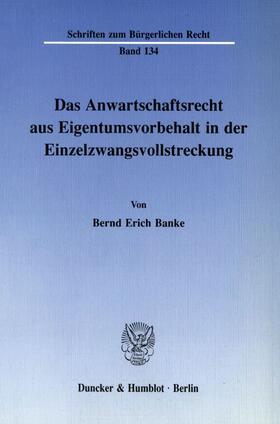 Banke | Das Anwartschaftsrecht aus Eigentumsvorbehalt in der Einzelzwangsvollstreckung. | Buch | sack.de