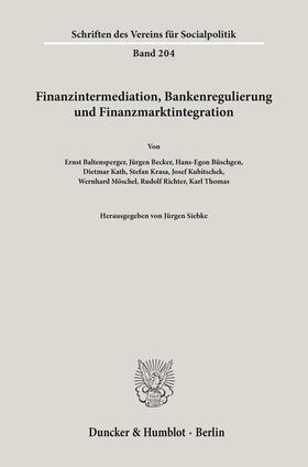 Siebke | Finanzintermediation, Bankenregulierung und Finanzmarktintegration. | Buch | sack.de