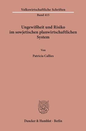 Callies | Ungewißheit und Risiko im sowjetischen planwirtschaftlichen System. | Buch | sack.de