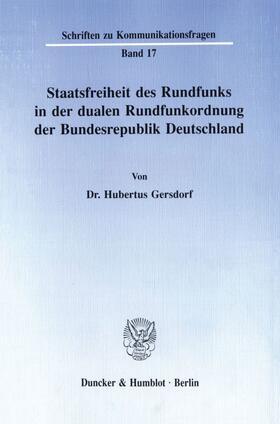 Gersdorf | Staatsfreiheit des Rundfunks in der dualen Rundfunkordnung der Bundesrepublik Deutschland. | Buch | sack.de