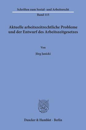 Janicki   Aktuelle arbeitszeitrechtliche Probleme und der Entwurf des Arbeitszeitgesetzes.   Buch   sack.de