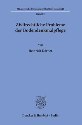 Dörner | Zivilrechtliche Probleme der Bodendenkmalpflege. | Buch | sack.de