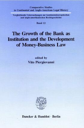 Piergiovanni   The Growth of the Bank as Institution and the Development of Money-Business Law.   Buch   sack.de