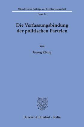 König   Die Verfassungsbindung der politischen Parteien.   Buch   sack.de