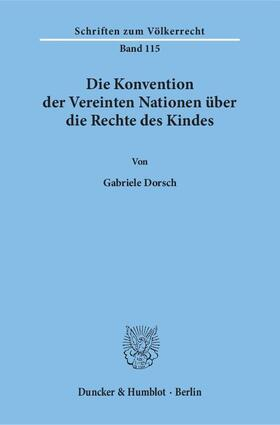 Dorsch   Die Konvention der Vereinten Nationen über die Rechte des Kindes   Buch   sack.de