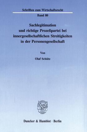Schütz | Sachlegitimation und richtige Prozeßpartei bei innergesellschaftlichen Streitigkeiten in der Personengesellschaft. | Buch | sack.de