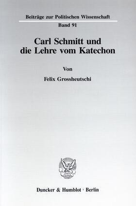 Grossheutschi | Carl Schmitt und die Lehre vom Katechon. | Buch | sack.de
