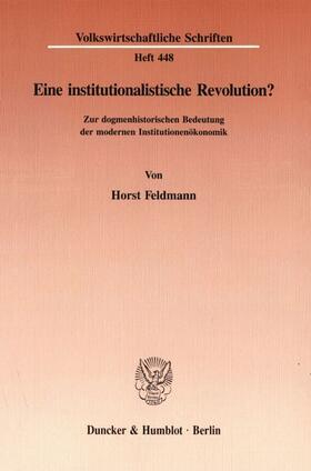 Feldmann | Eine institutionalistische Revolution? | Buch | sack.de