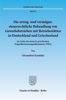 Karakitis | Die ertrag- und vermögensteuerrechtliche Behandlung von Gewerbebetrieben mit Betriebsstätten in Deutschland und Griechenland | Buch | sack.de