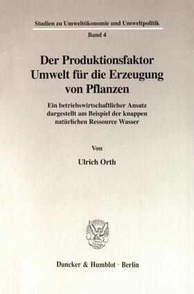 Orth   Der Produktionsfaktor Umwelt für die Erzeugung von Pflanzen.   Buch   sack.de