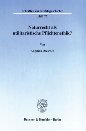 Drescher | Naturrecht als utilitaristische Pflichtenethik? | Buch | sack.de