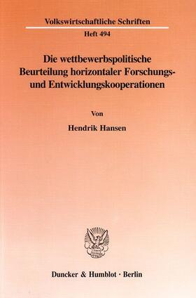 Hansen   Die wettbewerbspolitische Beurteilung horizontaler Forschungs- und Entwicklungskooperationen.   Buch   sack.de