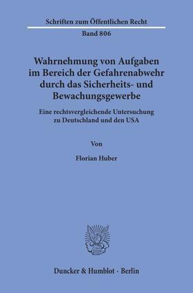 Huber | Wahrnehmung von Aufgaben im Bereich der Gefahrenabwehr durch das Sicherheits- und Bewachungsgewerbe. | Buch | sack.de