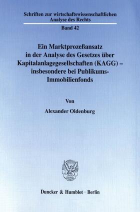 Oldenburg   Ein Marktprozeßansatz in der Analyse des Gesetzes über Kapitalanlagegesellschaften (KAGG) - insbesondere bei Publikums-Immobilienfonds.   Buch   sack.de