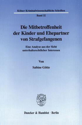 Götte | Die Mitbetroffenheit der Kinder und Ehepartner von Strafgefangenen. | Buch | sack.de