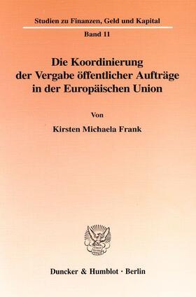 Frank | Die Koordinierung der Vergabe öffentlicher Aufträge in der Europäischen Union. | Buch | sack.de