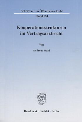 Wahl | Kooperationsstrukturen im Vertragsarztrecht. | Buch | sack.de