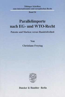 Freytag | Parallelimporte nach EG- und WTO-Recht. | Buch | sack.de