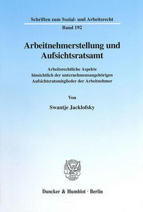 Jacklofsky   Arbeitnehmerstellung und Aufsichtsratsamt.   Buch   sack.de