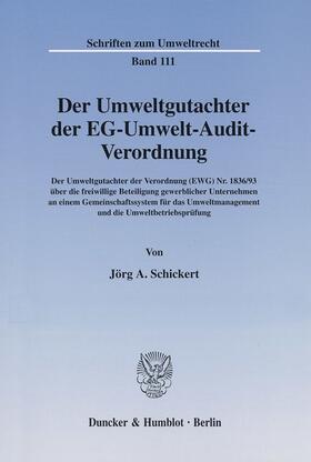 Schickert | Der Umweltgutachter der EG-Umwelt-Audit-Verordnung. | Buch | sack.de
