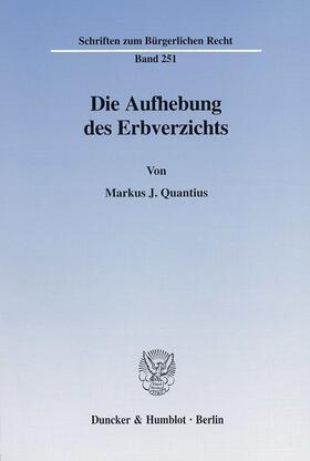 Quantius | Die Aufhebung des Erbverzichts. | Buch | sack.de