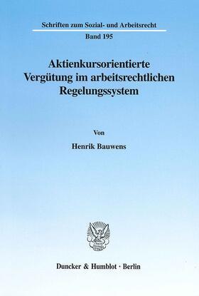 Bauwens   Aktienkursorientierte Vergütung im arbeitsrechtlichen Regelungssystem.   Buch   sack.de